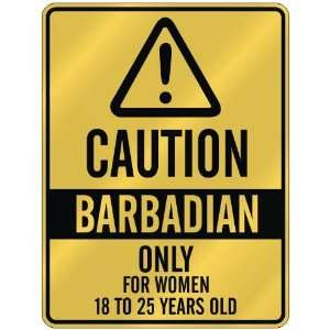 CAUTION  BARBADIAN ONLY FOR WOMEN 18 TO 25 YEARS OLD  PARKING SIGN