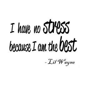 I Have No Stress Lil Wayne Vinyl Wall Art Decal