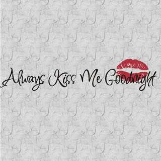 Always Kiss Me Goodnight Vinyl/Lips Wall Quotes Decal