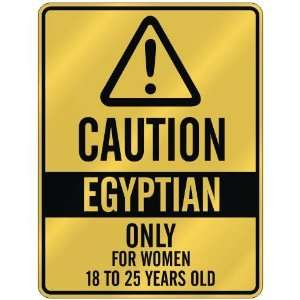 CAUTION  EGYPTIAN ONLY FOR WOMEN 18 TO 25 YEARS OLD  PARKING SIGN