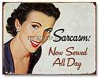 Nostalgic Tin Metal Sign   Sarcasm Served All Day Fifties Ephemera