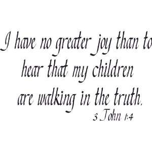 John 14, Vinyl Wall Art, No Greater Joy Than Hear Children Walking