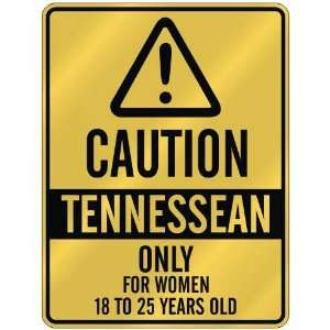 CAUTION  TENNESSEAN ONLY FOR WOMEN 18 TO 25 YEARS OLD  PARKING SIGN