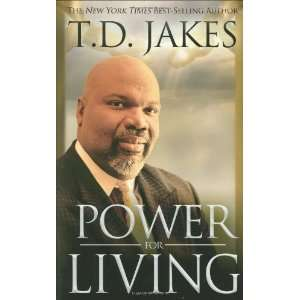 Power for Living [Hardcover] T. D. Jakes Books